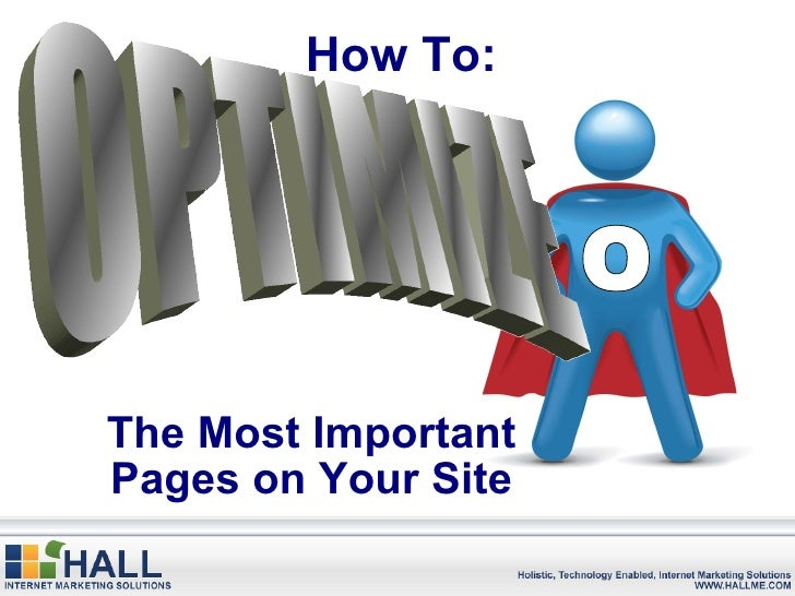 How To: The Most Important Pages on Your Site OPTIMIZE O
