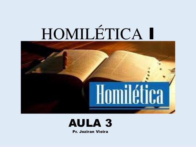HOMILÉTICA I AULA 3 Pr. Joziran Vieira