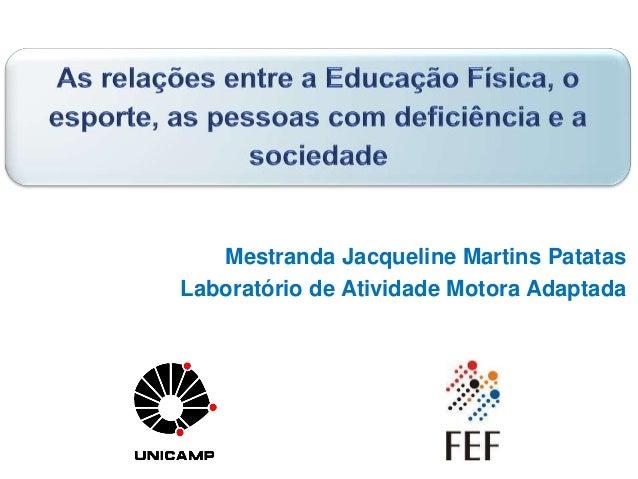 Mestranda Jacqueline Martins Patatas Laboratório de Atividade Motora Adaptada
