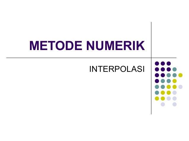 METODE NUMERIK INTERPOLASI