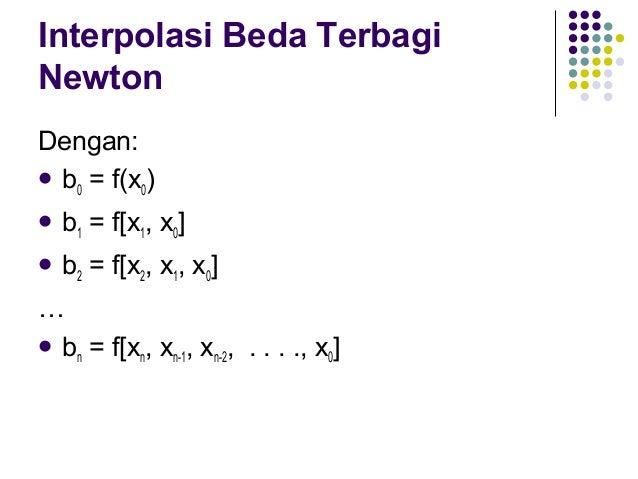 Interpolasi Beda Terbagi Newton (Ex.)  Hitung  nilai tabel distribusi 'Student t' pada derajat bebas dengan α = 4%, jika ...