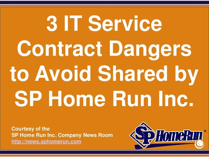 SPHomeRun.com     3 IT Service  Contract Dangers to Avoid Shared by  SP Home Run Inc.  Courtesy of the  SP Home Run Inc. C...