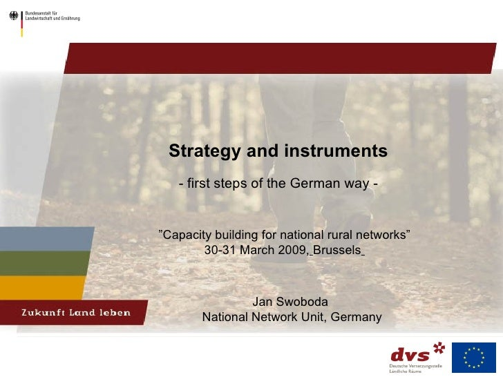 "Strategy and instruments   - first steps of the German way -   Jan Swoboda  National Network Unit, Germany "" Capacity buil..."