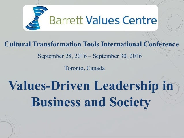Cultural Transformation Tools International Conference September 28, 2016 – September 30, 2016 Toronto, Canada Values-Driv...