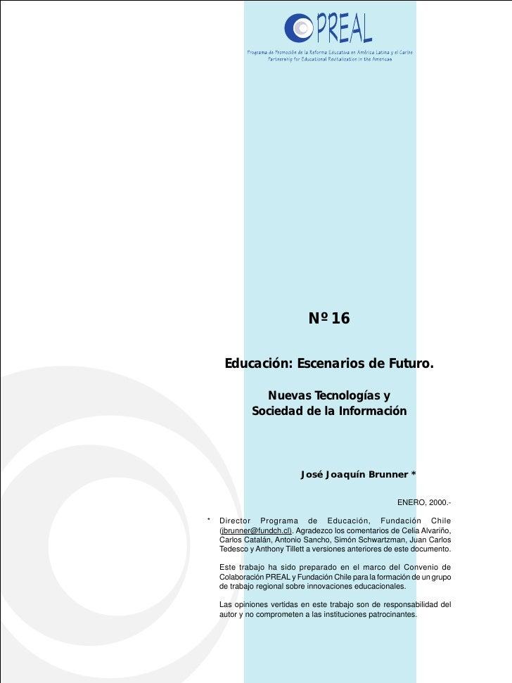 Nº 16       Educación: Escenarios de Futuro.                 Nuevas Tecnologías y              Sociedad de la Información ...
