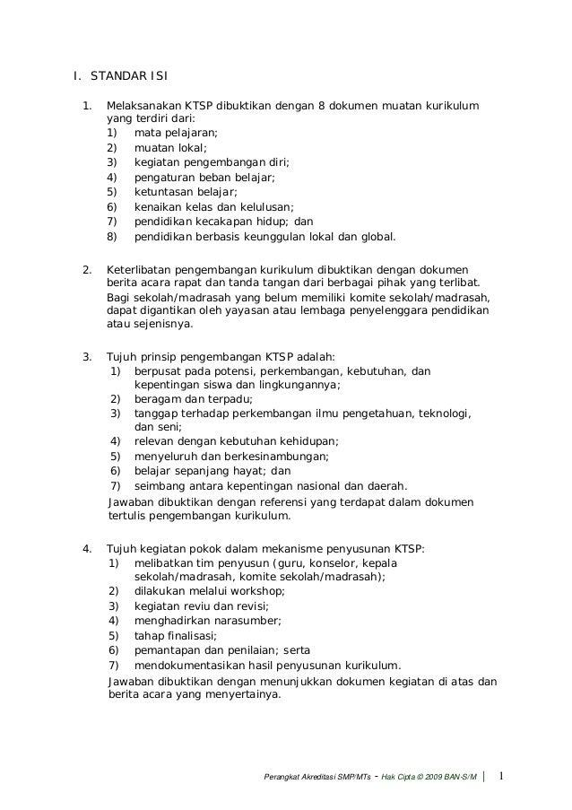 I. STANDAR ISI1. Melaksanakan KTSP dibuktikan dengan 8 dokumen muatan kurikulumyang terdiri dari:1) mata pelajaran;2) muat...