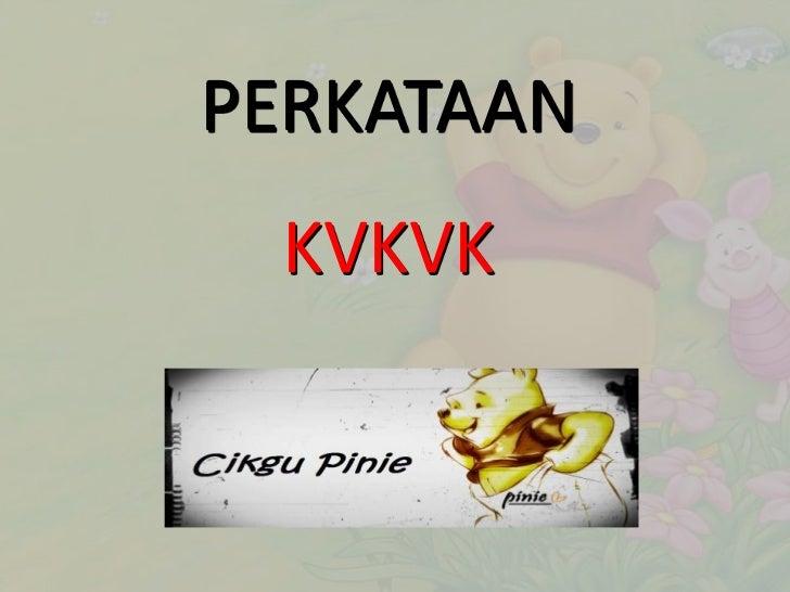 PERKATAAN KVKVK