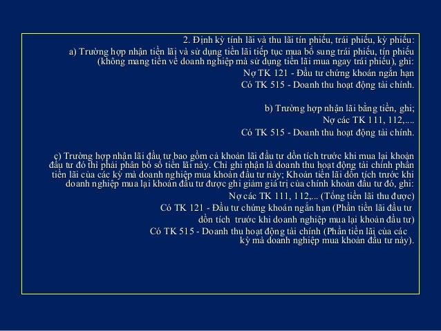 2. Định kỳ tính lãi và thu lãi tín phiếu, trái phiếu, kỳ phiếu:2. Định kỳ tính lãi và thu lãi tín phiếu, trái phiếu, kỳ ph...
