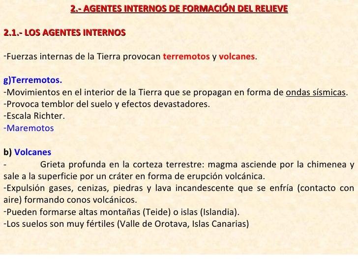 <ul><li>2.- AGENTES INTERNOS DE FORMACIÓN DEL RELIEVE </li></ul><ul><li>2.1.- LOS AGENTES INTERNOS </li></ul><ul><li>Fuerz...