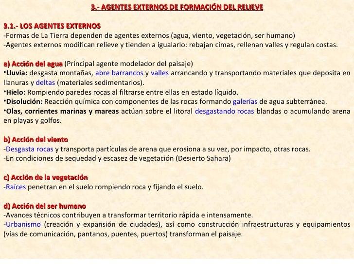 <ul><li>3.- AGENTES EXTERNOS DE FORMACIÓN DEL RELIEVE </li></ul><ul><li>3.1.- LOS AGENTES EXTERNOS </li></ul><ul><li>-Form...