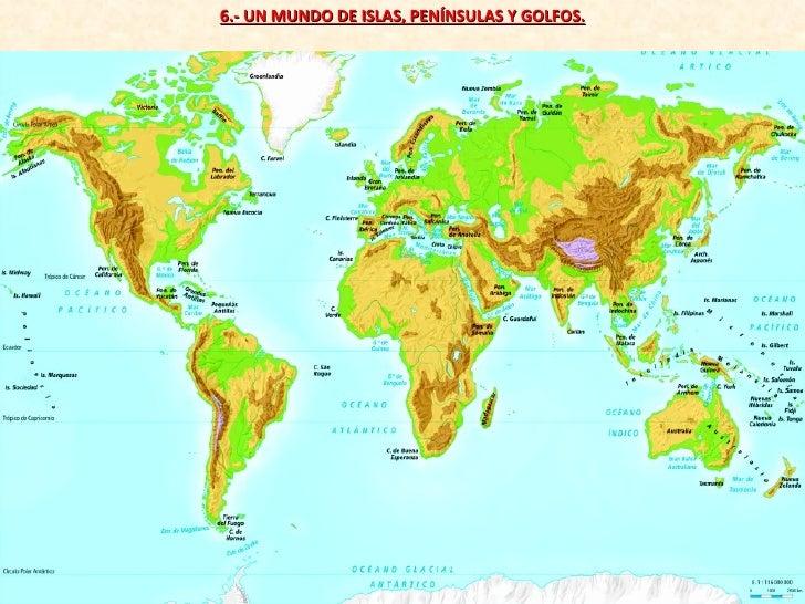 6.- UN MUNDO DE ISLAS, PENÍNSULAS Y GOLFOS.