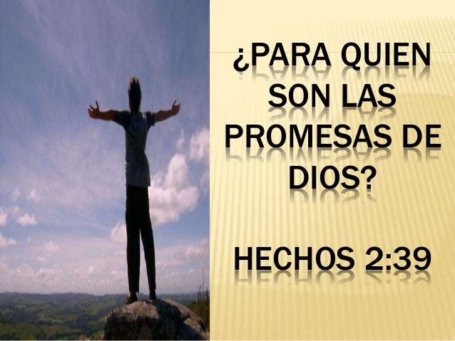 �PARA QUIEN SON LAS PROMESAS DE DIOS? HECHOS 2:39
