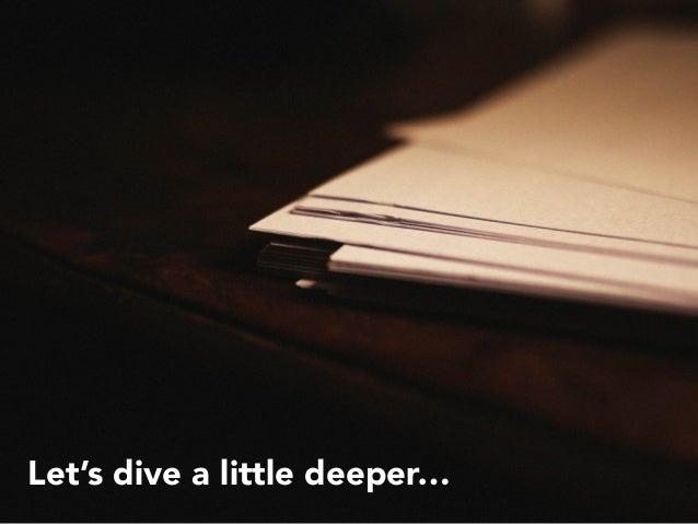 Let's dive a little deeper…