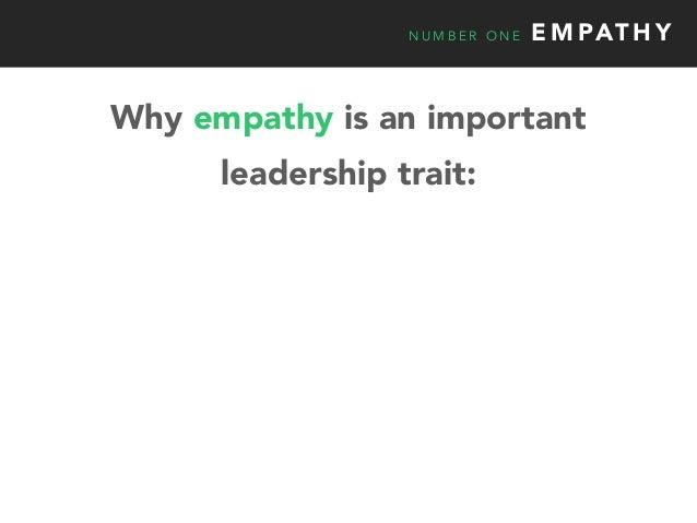 N U M B E R O N E E M PAT H Y Why empathy is an important leadership trait: