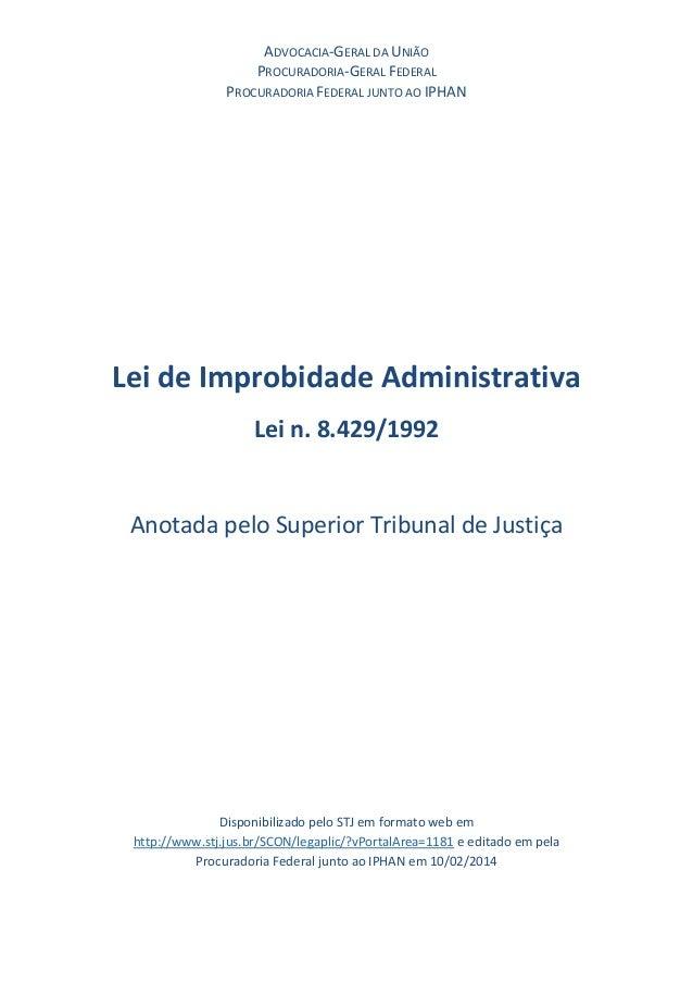 ADVOCACIA-GERAL DA UNIÃO PROCURADORIA-GERAL FEDERAL PROCURADORIA FEDERAL JUNTO AO IPHAN Lei de Improbidade Administrativa ...