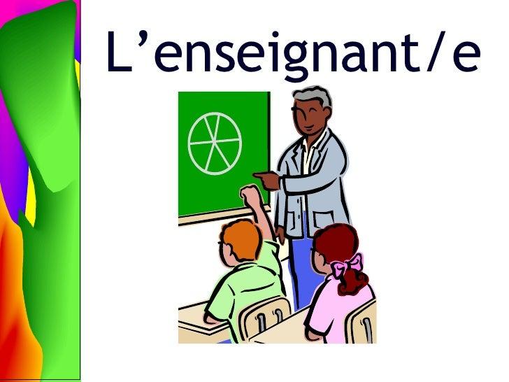 L'enseignant/e