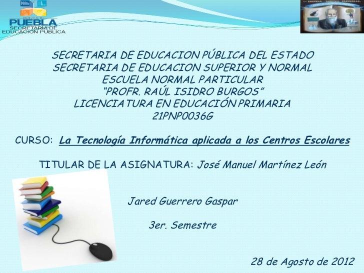 SECRETARIA DE EDUCACION PÚBLICA DEL ESTADO      SECRETARIA DE EDUCACION SUPERIOR Y NORMAL               ESCUELA NORMAL PAR...