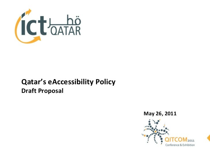 Qatar's eAccessibility Policy Draft Proposal May 26, 2011