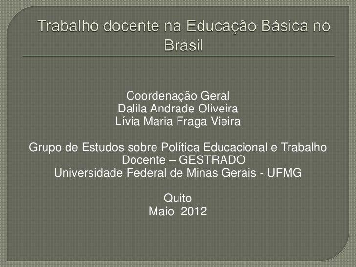 Coordenação Geral               Dalila Andrade Oliveira               Lívia Maria Fraga VieiraGrupo de Estudos sobre Polít...