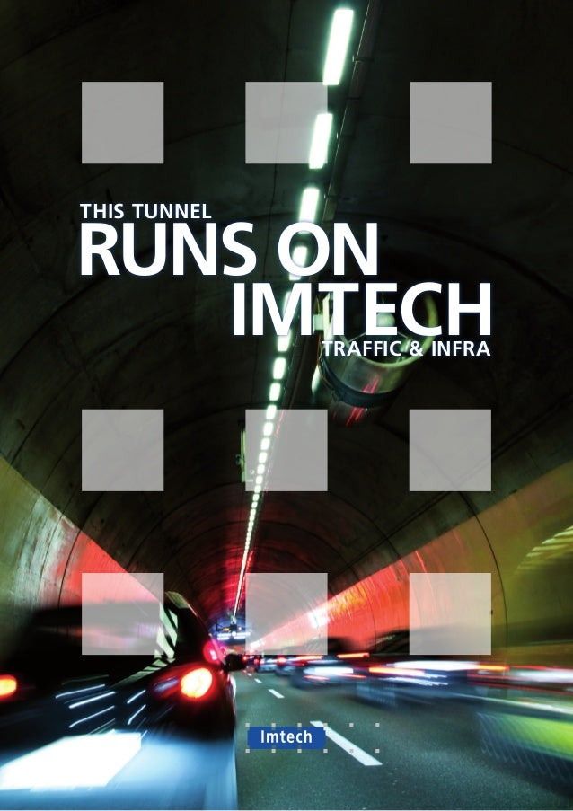 THIS TUNNELRUNS ON   IMTECH     TRAFFIC & INFRA