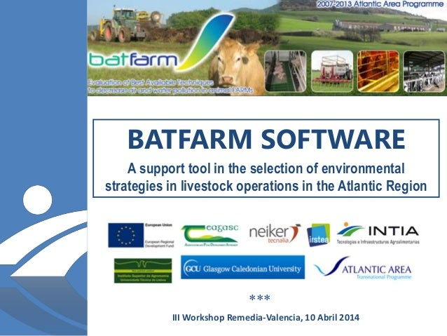 BATFARM SOFTWARE A support tool in the selection of environmental strategies in livestock operations in the Atlantic Regio...