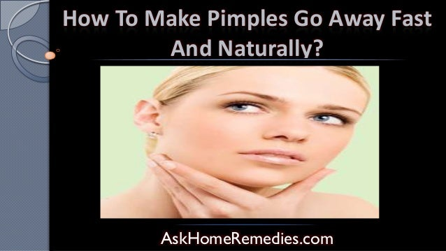 How To Make Pimples Go Away Fast And Naturally?  AskHomeRemedies.com