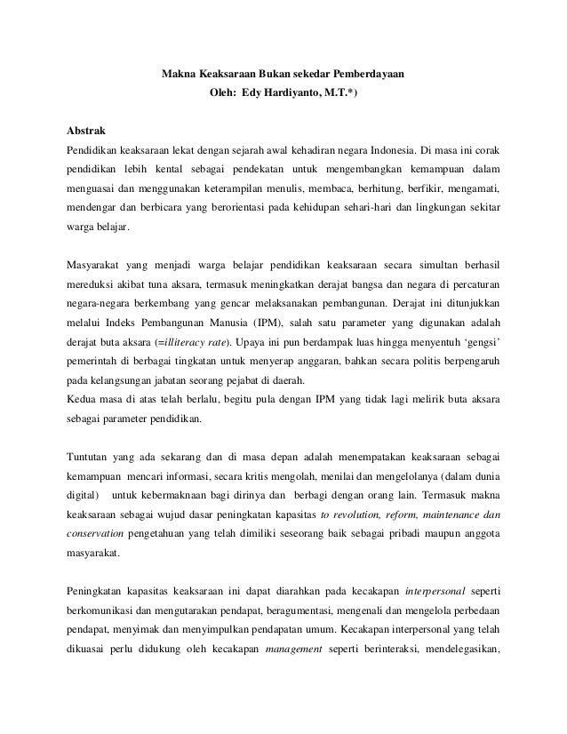 Makna Keaksaraan Bukan sekedar Pemberdayaan                                Oleh: Edy Hardiyanto, M.T.*)AbstrakPendidikan k...