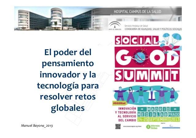El poder del pensamiento innovador y lainnovador y la tecnología para resolver retos globales Manuel Bayona_2013