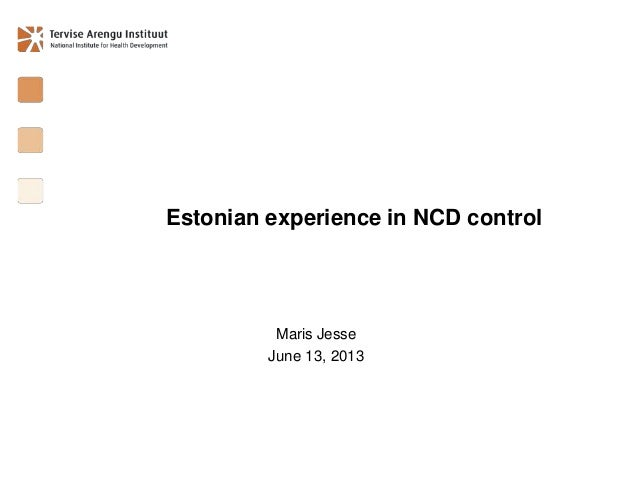 Estonian experience in NCD controlMaris JesseJune 13, 2013