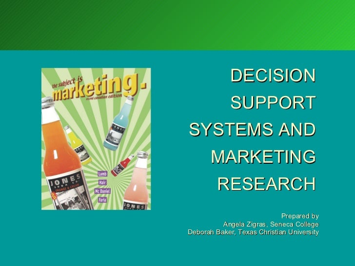 DECISION             SUPPORTSYSTEMS AND  MARKETING         RESEARCH                             Prepared by          Angel...
