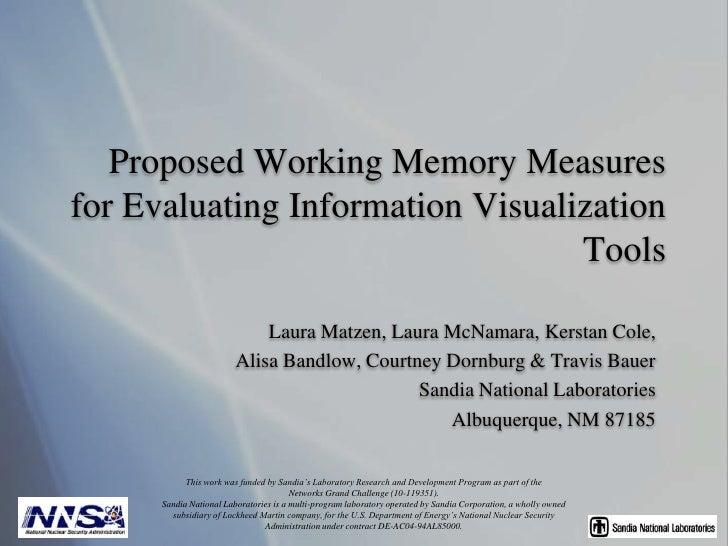 Proposed Working Memory Measures for Evaluating Information Visualization Tools<br />Laura Matzen, Laura McNamara, Kerstan...