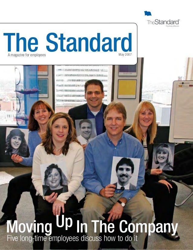 The StandardMay 2007A magazine for employees Moving Up In The Company Five long-time employees discuss how to do it