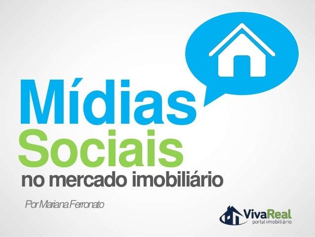 Mídiasno mercado imobiliárioSociaisPorMarianaFerronato