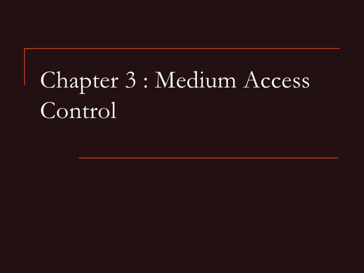 Chapter 3 : Medium Access Control