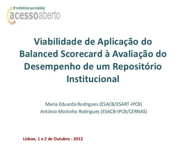 Viabilidade de Aplicação doBalanced Scorecard à Avaliação do Desempenho de um Repositório           Institucional         ...