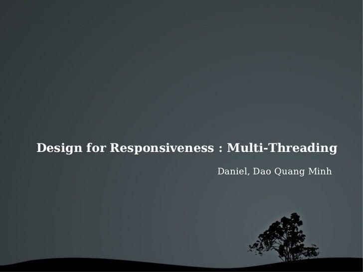 Design for Responsiveness : Multi-Threading