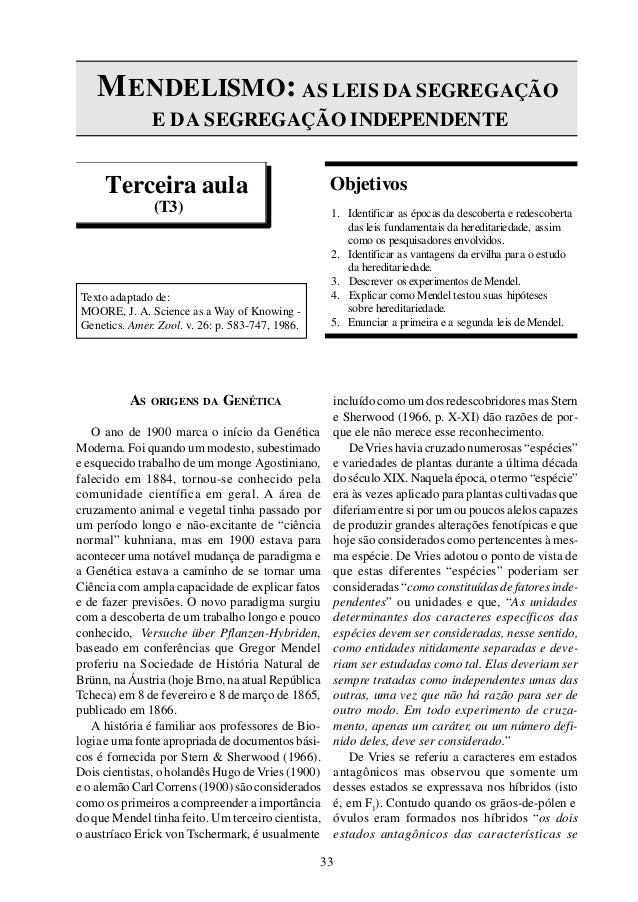 Terceira aula (T3) Texto adaptado de: MOORE, J. A. Science as a Way of Knowing - Genetics. Amer. Zool. v. 26: p. 583-747, ...