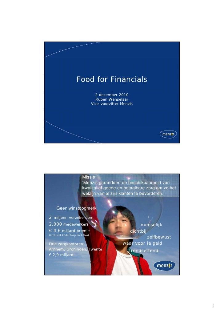 Food for Financials                                   2 december 2010                                   Ruben Wenselaar   ...