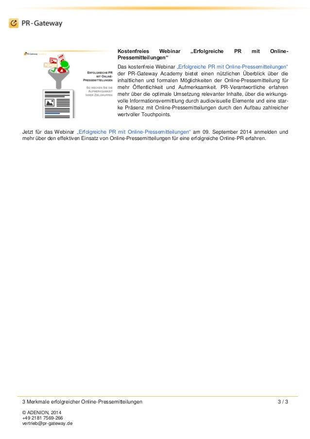 3 Merkmale erfolgreicher Online-Pressemitteilungen 3 / 3  © ADENION, 2014  +49 2181 7569-266  vertrieb@pr-gateway.de  Kost...