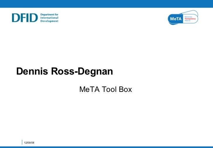 Dennis Ross-Degnan MeTA Tool Box 04/06/09
