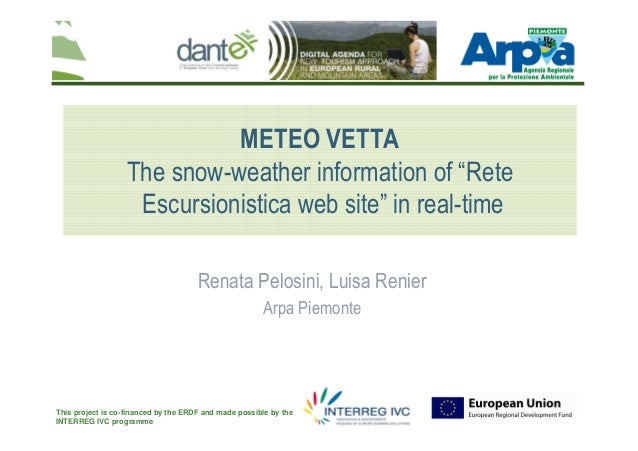 This project is co-financed by the ERDF and made possible by theINTERREG IVC programmeMETEO VETTAThe snow-weather informat...