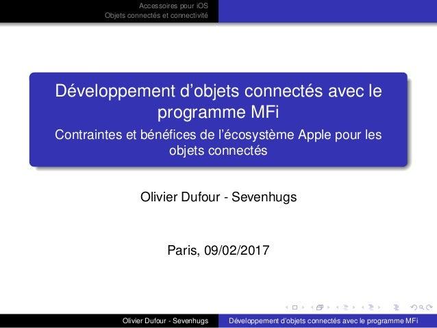 Accessoires pour iOS Objets connectés et connectivité Développement d'objets connectés avec le programme MFi Contraintes e...