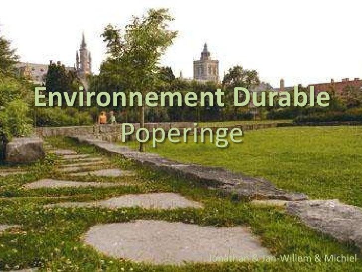 EnvironnementDurablePoperinge<br />Jonathan & Jan-Willem & Michiel<br />