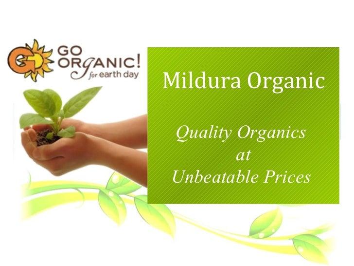 Mildura Organic Quality Organics  at Unbeatable Prices