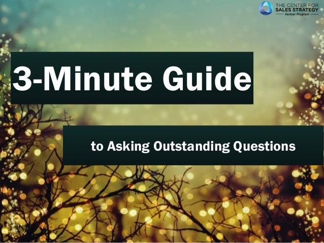 3-Minute Guide  to Asking Outstanding Questions
