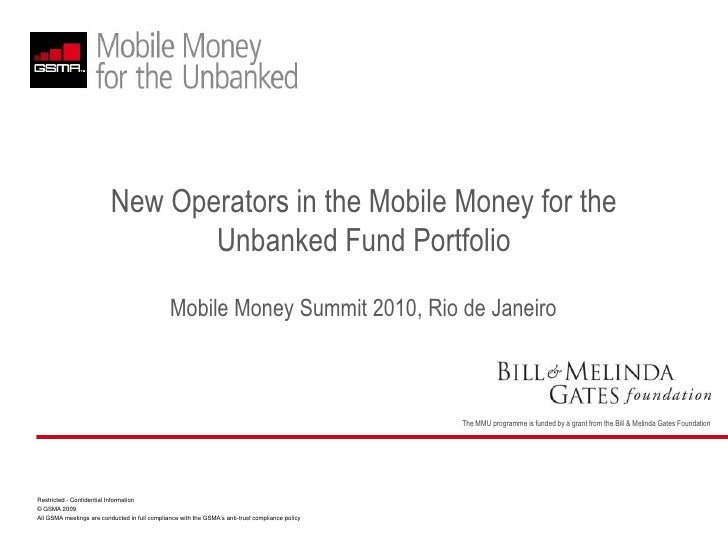 New Operators in the Mobile Money for the Unbanked Fund Portfolio<br />Mobile Money Summit 2010, Rio de Janeiro<br />
