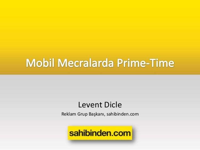 Levent DicleReklam Grup Başkanı, sahibinden.com