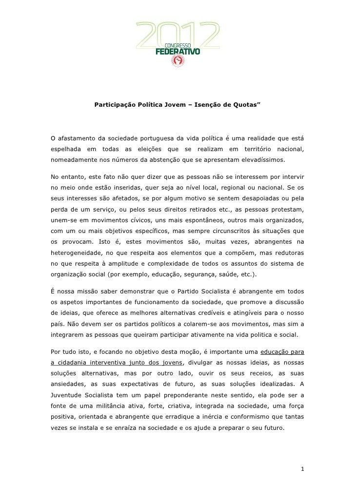 """Participação Política Jovem – Isenção de Quotas""""O afastamento da sociedade portuguesa da vida política é uma realidade que..."""