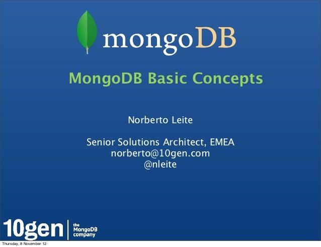 MongoDB Basic Concepts                                    Norberto Leite                            Senior Solutions Archi...