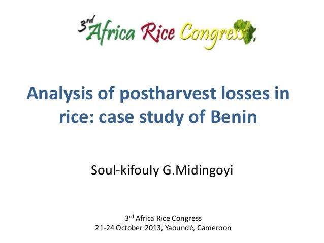 Analysis of postharvest losses in rice: case study of Benin Soul-kifouly G.Midingoyi  3rd Africa Rice Congress 21-24 Octob...